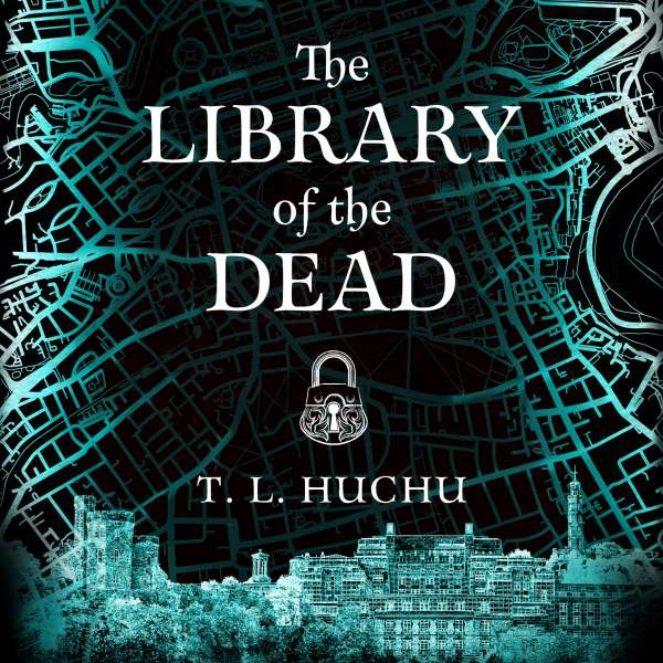 The Library of the Dead - Edinburgh Nights, Book 1 (Unabridged) von T. L. Huchu