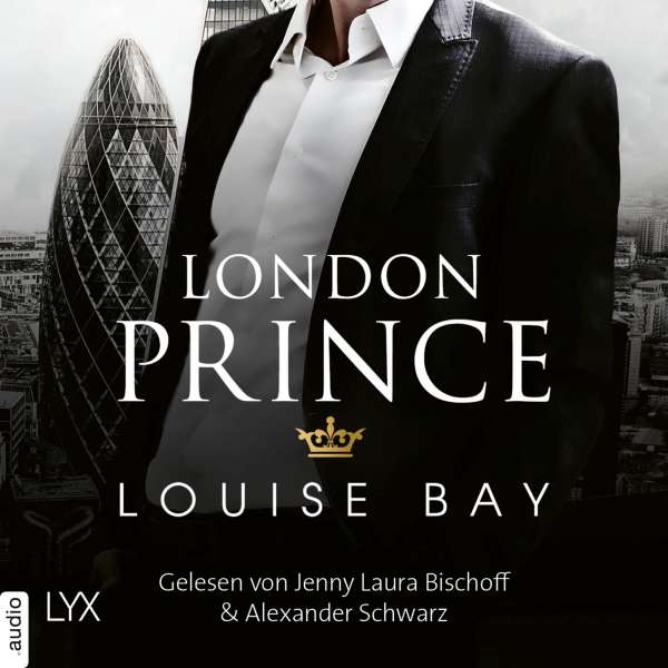 London Prince - Kings of London Reihe, Band 3 (Ungekürzt) von Louise Bay