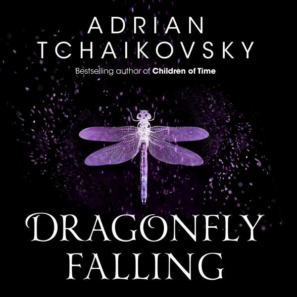 Dragonfly Falling - Shadows of the Apt, Book 2 (Unabridged) von Adrian Tchaikovsky