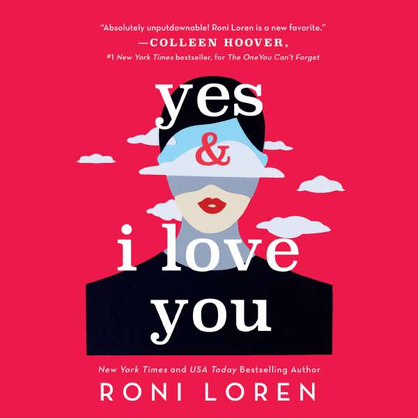 Yes & I Love You - Say Everything, Book 1 (Unabridged) von Roni Loren