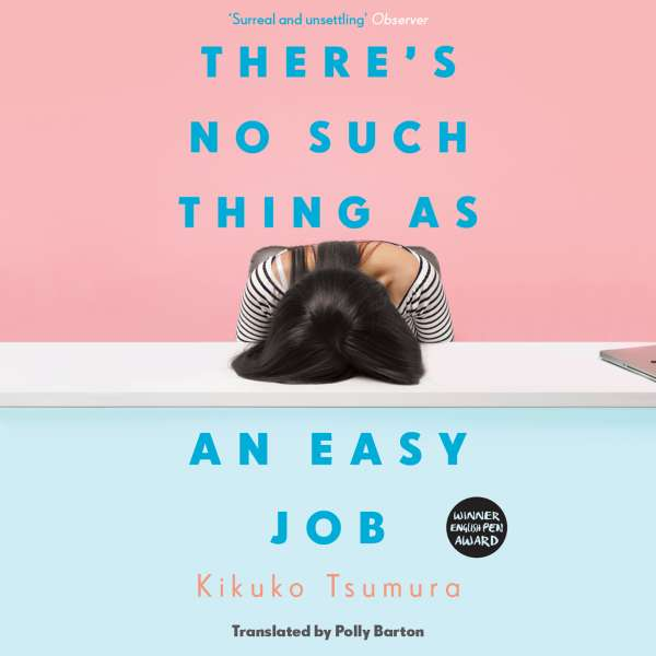 There's No Such Thing as an Easy Job (Unabridged) von Kikuko Tsumura