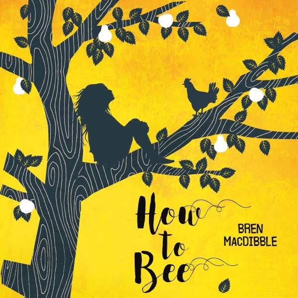 How to Bee (Unabridged) von Bren MacDibble
