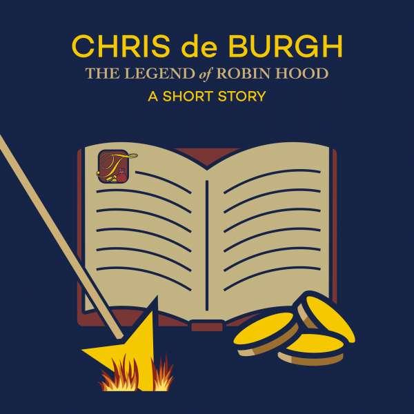 The Legend of Robin Hood: A Short Story von Chris de Burgh