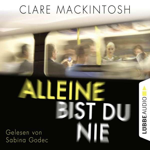 Alleine bist du nie von Clare Mackintosh