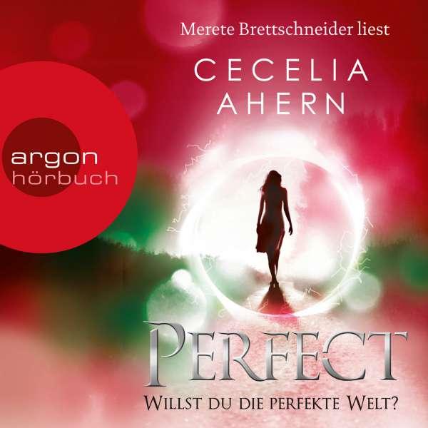 Perfect - Willst du die perfekte Welt? (Ungekürzte Lesung) von Cecelia Ahern