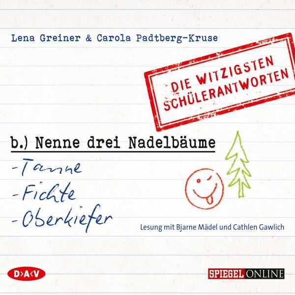 Nenne drei Nadelbäume: Tanne, Fichte, Oberkiefer. Die witzigsten Schülerantworten von Lena Greiner