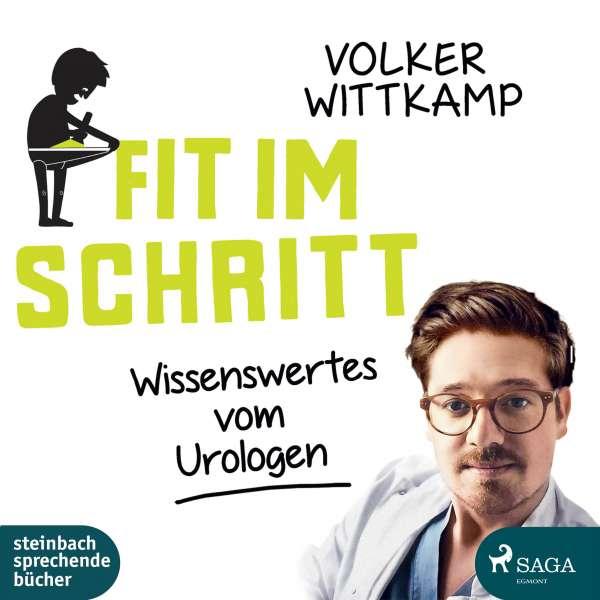 Fit im Schritt - Wissenswertes vom Urologen (Ungekürzt) von Volker Wittkamp
