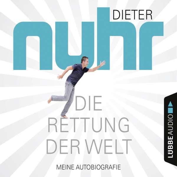 Die Rettung der Welt - Meine Autobiografie (Gekürzt) von Dieter Nuhr
