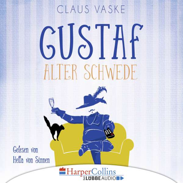Gustaf. Alter Schwede (Ungekürzt) von Claus Vaske