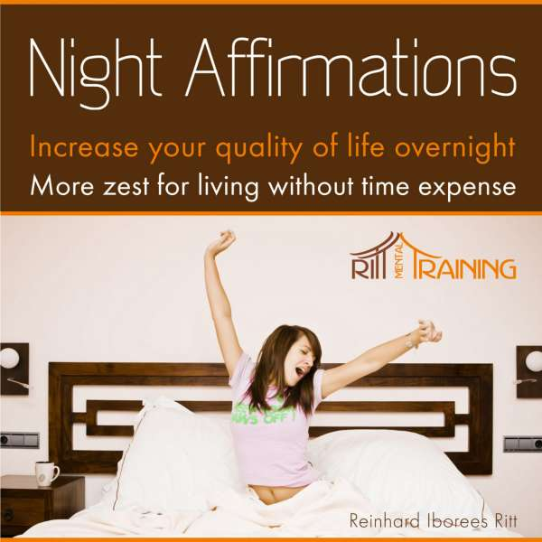Night Affirmations - Increase Your Quality of Live Overnight - More Zest for Living Without Time Expense von